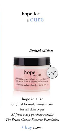 hope for a cure - hope in a jar original formula moisturizer for all skin types - $5 from every purchase benefits The Breast Cancer Research Foundation...