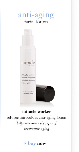 anti-aging facial lotion - miracle worker oil-free miraculous anti-aging lotion - helps minimize the signs of premature aging...