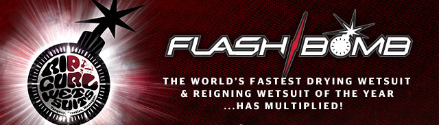 Rip Curl Flashbomb - The World's Fastest Drying Wetsuit & Reigning Wetsuit of the Year ...Has mulitplied!