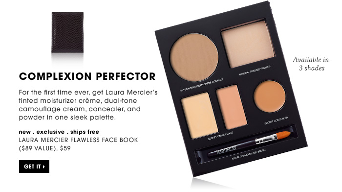 Complexion Perfector.For the first time ever, get Laura Mercier's tinted moisturizer creme, dual-tone camouflage cream, concealer, and powder in one sleek palette. new . exclusive . ships free. Laura Mercier Flawless Face Book ($89 Value), $59. Available in 3 shades.