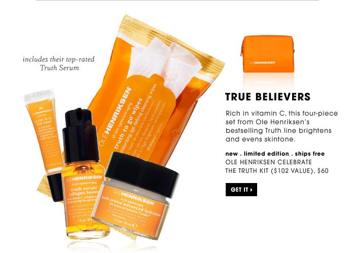 True Believers. Rich in vitamin C, this four-piece set from Ole Henriksen's bestselling Truth line brightens and evens skintone. Get it. includes their top-rated Truth Serum. new . limited edition . ships free. Ole Henriksen Celebrate The Truth Kit ($102 Value), $60
