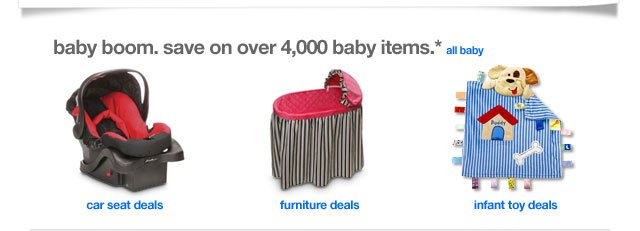 Baby boom. Save on over 4,000 baby items.