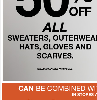 Thursday & Friday: EXCLUSIVE Online Sale…Up to 50% Off ALL Sweaters, Outerwear, Hats, Gloves & Scarves!
