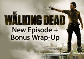 The Walking Dead - New Episode + Bonus Wrap-Up