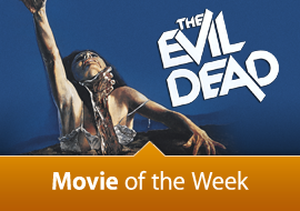 Movie of the Week: The Evil Dead