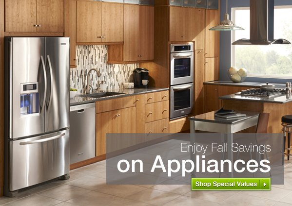 Enjoy Fall Savings on Appliances. Shop Special Values »