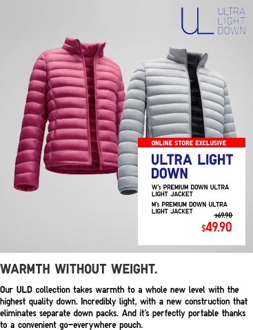 Ultra Light down. Warmth without weight.