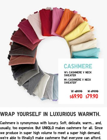Cashmere. Wrap yourself in luxurious warmth.