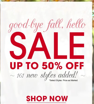 Goodbye Fall, Hello Sale - Up to 50% Off Sale Items