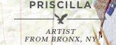 Priscilla | Artist From Bronx, NY