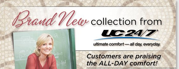 Introducing the brand NEW UC24/7 Collection! Experience the comfort, contemporary style and contoured support you need all day, every day. Shop online, or be professionally fitted in one of our stores to experience the ultimate comfort of UC 24/7 now at The Walking Company.