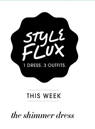 Style Flux - 1 Dress. 3 Outfits.