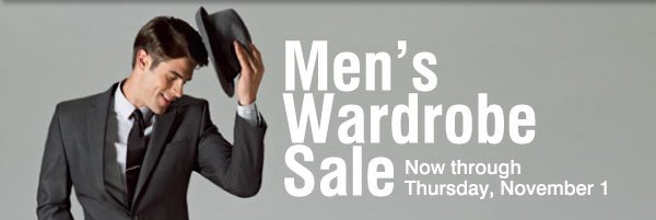 Men's Wardrobe  Sale. Now through Thrusday, November 1.