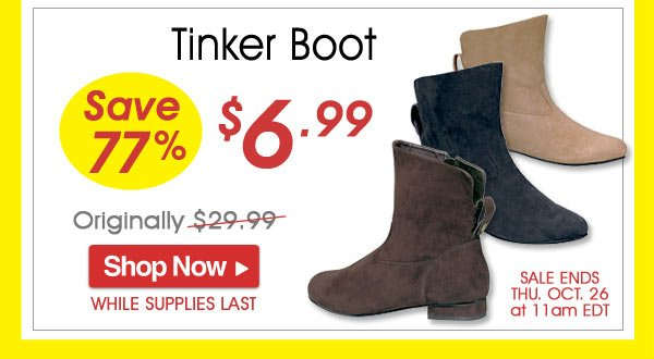 Tinker Boot - Save 77% - Now Only $6.99 Limited Time Offer
