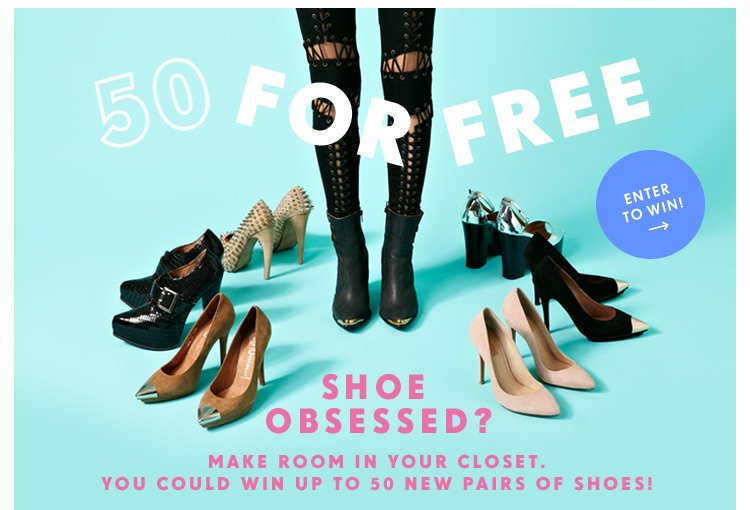 Make room in your closet. You could win up to 50 new pairs of shoes!
