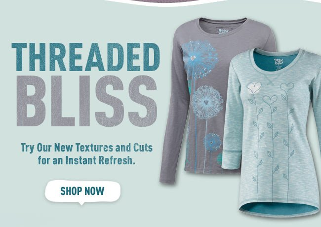 Threaded Bliss. Try Our New Textures and Cuts for an Instant Refresh.