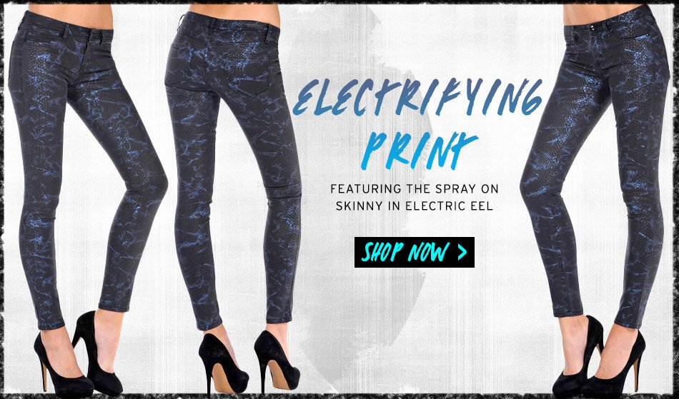 Electrifying Prints - Featuring the Spray On Skinny in Electric Eel