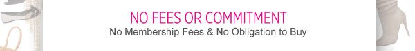 No Fees or Commitment