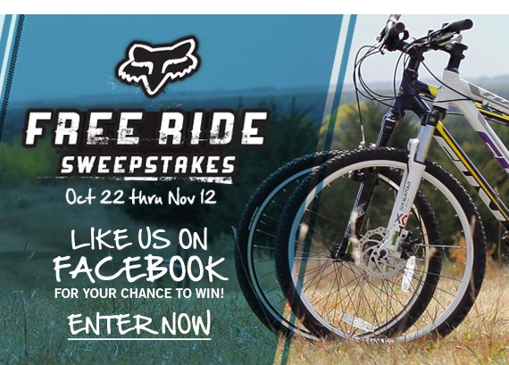 Like us on Facebook to enter the Fox Free Ride Sweepstakes!