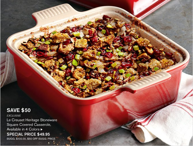 SAVE $50 - EXCLUSIVE - Le Creuset Heritage Stoneware Square Covered Casserole, Available in 4 Colors - SPECIAL PRICE $49.95 (SUGG. $100.00, $50 OFF SUGG. PRICE)