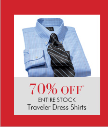 70% OFF* ENTIRE STOCK Traveler Dress Shirts