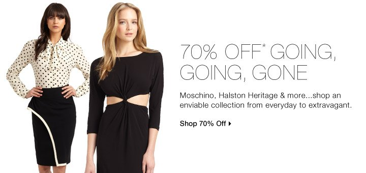 70% Off* Moschino, Halston Heritage + more