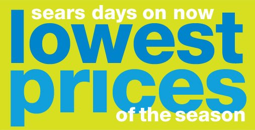 sears days on now  lowest prices of the season