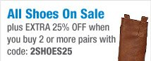 All Shoes On Sale | plus EXTRA 25% OFF when you buy 2 or more pairs with code: 2SHOES25