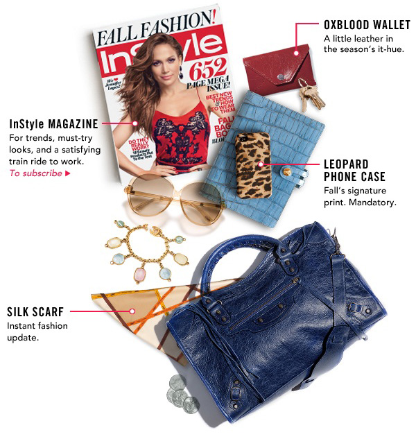 Our favorite way to take on a new season? With the quick switch of a bag. Here, the fall essentials we refuse to leave home without. Rue tip: get 1 year of InStyle for less than $20 + get a $10 Rue Credit. Now fill that bag. SUBSCRIBE NOW