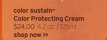 color  sustain Color Protecting Cream 24 dollars 4 2 oz 125ml SHOP NOW