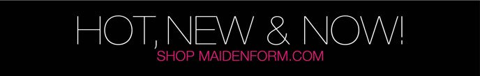 Hot, New and Now! Shop Maidenform.com
