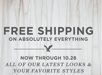 Free Shipping On Absolutely Everything | Now Through 10.28 | All Of Our Latest Looks & Your Favorite Styles