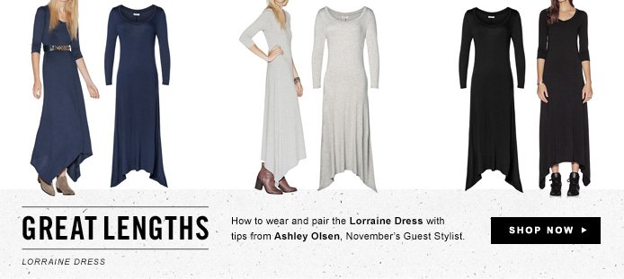 Great Lengths - How to wear and pair the Lorraine Dress withtips from Ashley Olsen, November's Guest Stylist.