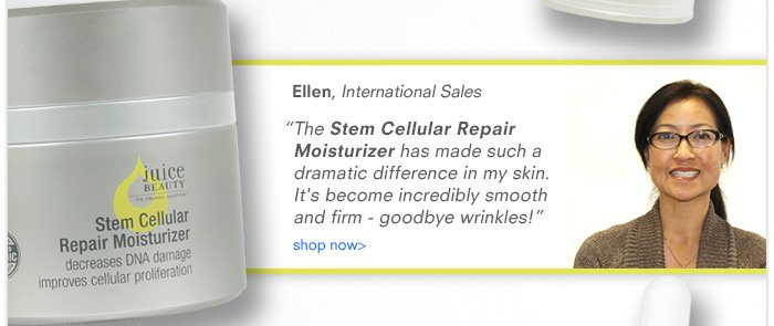 "Ellen - ""The Stem Cellular Repair Moisturizer has made such a dramatic difference in my skin..."""