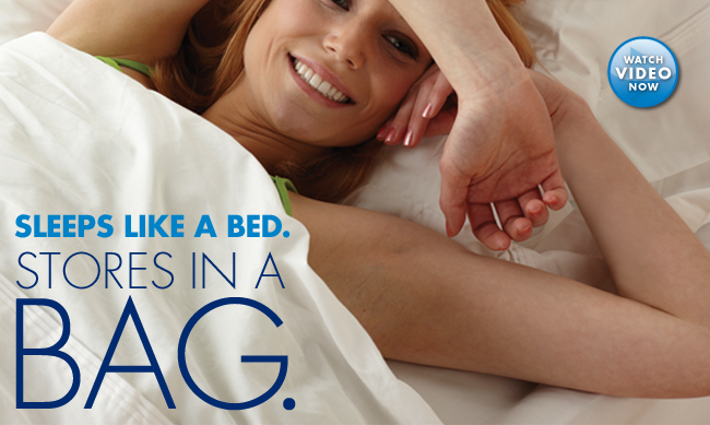 SLEEPS LIKE A BED. STORES IN A BAG. WATCH VIDEO NOW