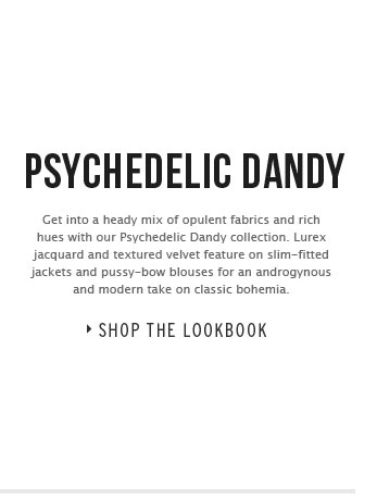 Psychedelic Dandy - Shop the lookbook