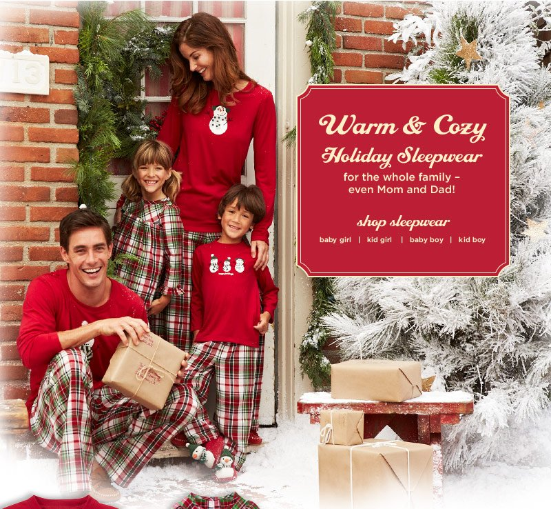 Warm & Cozy. Holiday Sleepwear for the whole family - even Mom and Dad. Shop sleepwear.