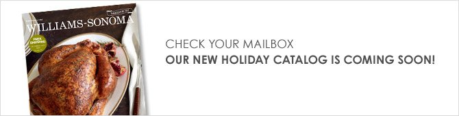 CHECK YOUR MAILBOX - OUR NEW HOLIDAY CATALOG IS COMING SOON!