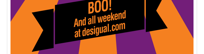 And all weekend at desigual.com