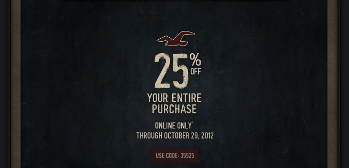 25% OFF YOUR ENTIRE PURCHASE