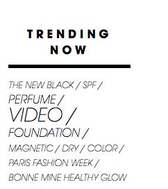 Trending Now | The New Black/SPF/Perfume/Video/Foundation/Magnetic/Dry/Color/Paris Fashion Week/Bonne Mine Healthy Glow