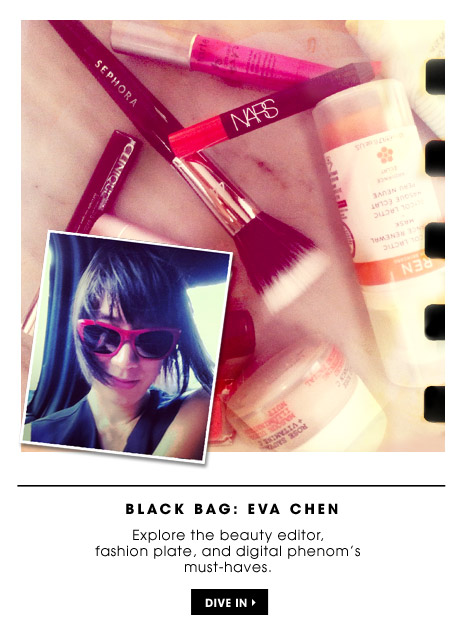 Black Bag: Eva Chen | Explore the beauty editor, fashion plate, and digital phenom's must-haves. | Dive in