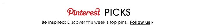Pinterest Picks | Be inspired: Discover this week's top pins. | Follow us