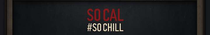 SO CAL #SO CHILL