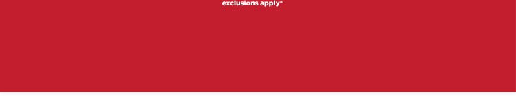 exclusions apply*