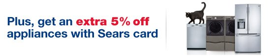 Plus, get an extra 5% off appliances with Sears card