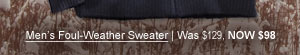 Men's Foul-Weather Sweater | was $129 now $98