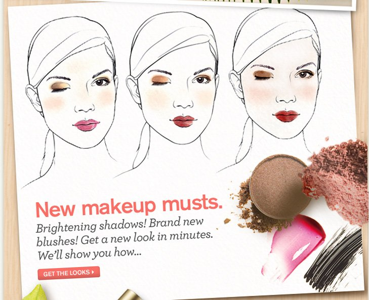 New make up musts Brightening shadows brand new blushes get a new look in minutes We will show you how GET THE LOOKS