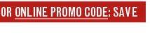 Promo Code: SAVE