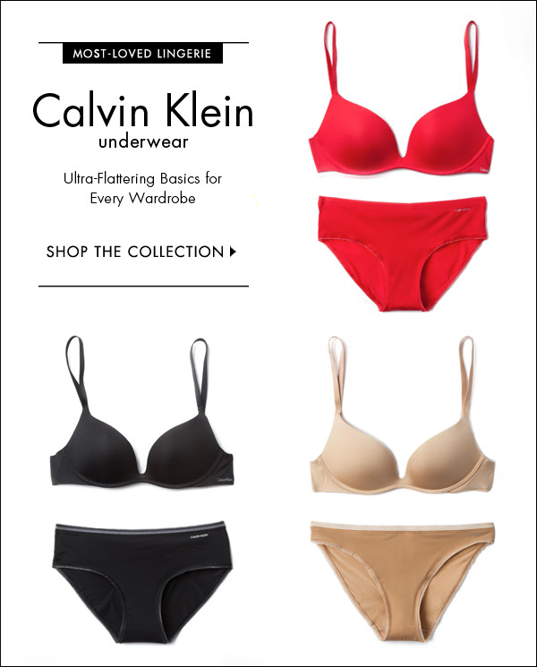 Add a little something to your lingerie collection. Shop the latest from our most-loved line of intimates: Calvin Klein Underwear. Shop Calvin Klein Underwear >>